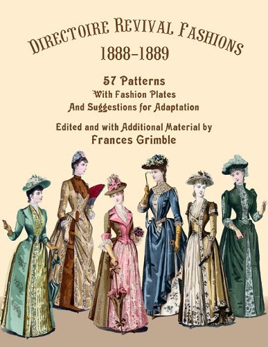 9780963651792: Directoire Revival Fashions 1888-1889: 57 Patterns With Fashion Plates and Suggestions for Adaptation