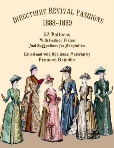 Directoire Revival Fashions 1888-1889: 57 Patterns with: Grimble, Frances