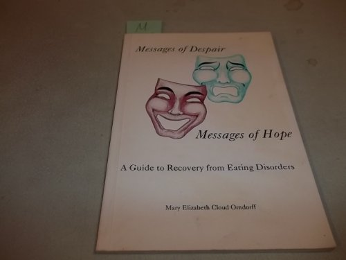 9780963653604: Messages of despair, messages of hope ;: A guide to the recovery of eating disorders