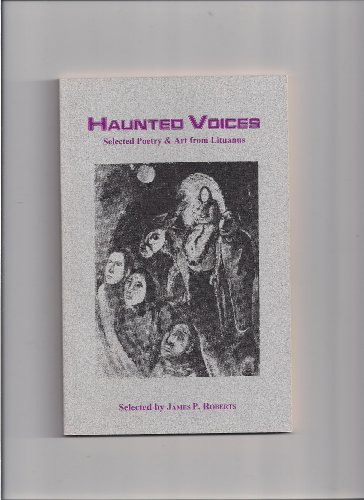 Haunted Voices : Selected Poetry and Art