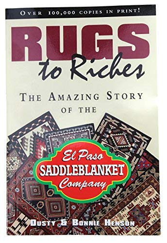 Rugs to Riches: The Amazing Story of the El Paso Saddleblanket Company