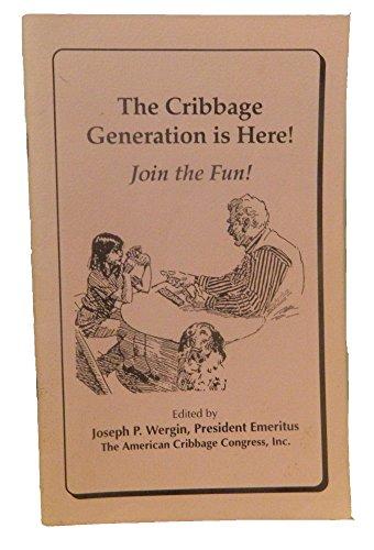 The Cribbage Generation Is Here: Joseph P. Wergin