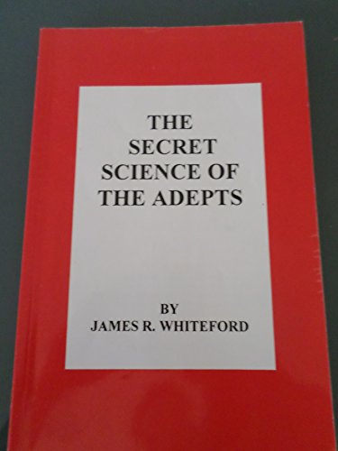 9780963658401: Secret Science of the Adepts
