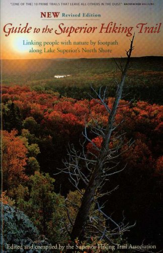 Guide to the Superior Hiking Trail: Linking People with Nature by Footpath Along Lake Superior&#x27...