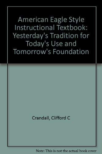9780963660534: American Eagle Style Instructional Textbook: Yesterday's Tradition for Today's Use and Tomorrow's Foundation