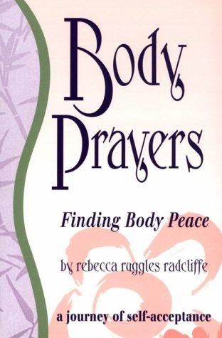 9780963660725: Body Prayers: Finding Body Peace