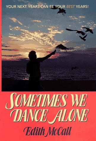 Sometimes We Dance Alone: Your Next Years: McCall, Edith S.