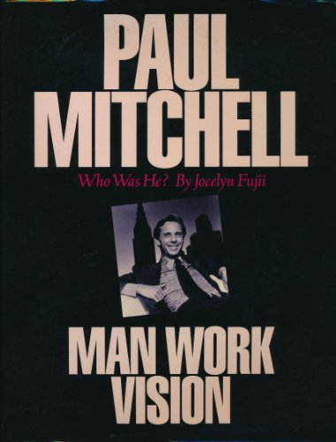 9780963664808: Paul Mitchell: Who Was He? Man Work Vision