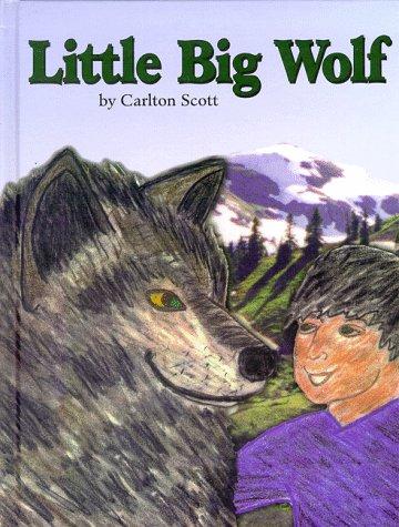 Little Big Wolf: Scott, Carlton T.