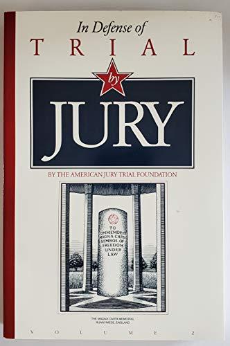 In Defense of Trial By Jury : J. Kendall Few