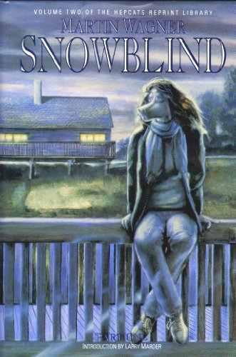 Snowblind Part One Volume Two of the Hepcats Reprint Library Hardcover Signed: Wagner, Martin