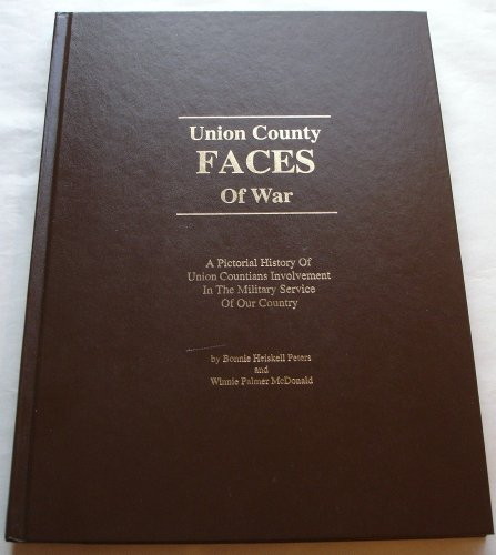 Union County Faces of War: A Pictorial History of Union Countians Involvement in the Military Ser...