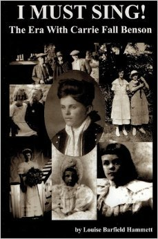 I Must Sing! The Era with Carrie Fall Benson: Louise Barfield Hammett