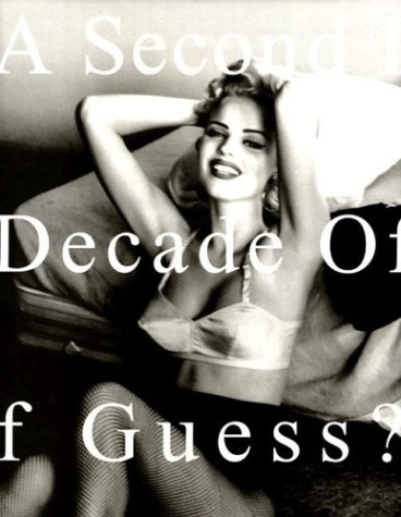 9780963672810: A Second Decade of Guess? Images: 1991 To 2001