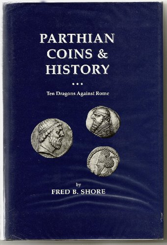 9780963673800: Parthian Coins and History: Ten Dragons Against Rome