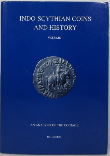 9780963673886: Indo-Scythian Coins and History: Volume I, An Analysis of the Coinage