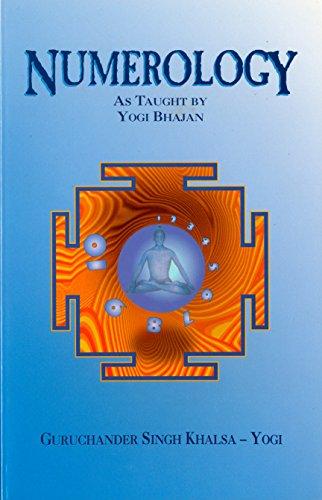 Numerology: As Taught by Yogi Bhajan (Numerology): Guruchander Singh Khalsa