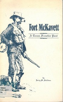 Fort McKavett: A Texas frontier post (Learn about Texas): Sullivan, Jerry M