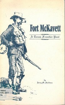 Fort McKavett: A Texas frontier post (Learn about Texas): Jerry M Sullivan