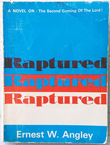 9780963677228: Raptured: A Novel on the Second Coming of the Lord