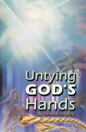 Untying God's Hands: Ernest W. Angley