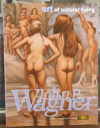 9780963680518: John P. Wagner's Art of natural living [Taschenbuch] by Wagner, John P., Loib...
