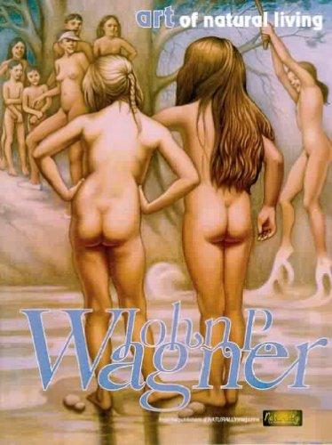 9780963680518: John P. Wagner's Art of natural living
