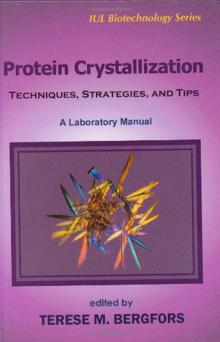 9780963681751: Protein Crystallization (Iul Biotechnology Series)