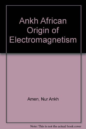 9780963683052: Ankh African Origin of Electromagnetism
