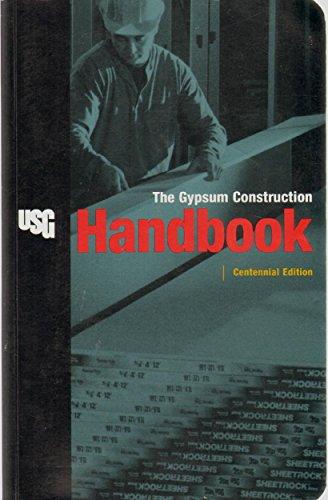 The Gypsum Construction Handbook, Centennial Edition: United States Gypsum