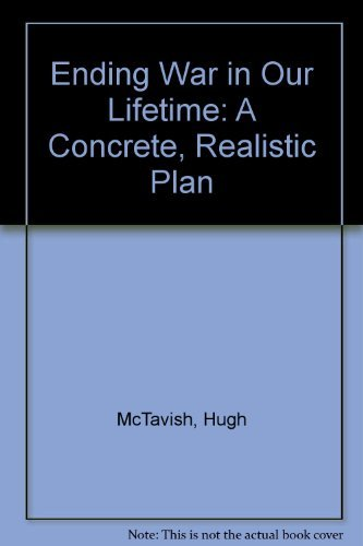 9780963686503: Ending War in Our Lifetime: A Concrete, Realistic Plan