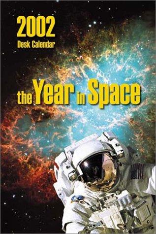 9780963687487: The Year in Space: 2002 Desk Calendar