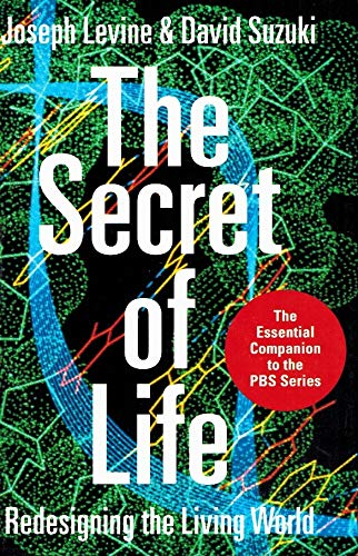 The Secret of Life: Redesigning the Living World (0963688103) by Joseph S. Levine; David Suzuki