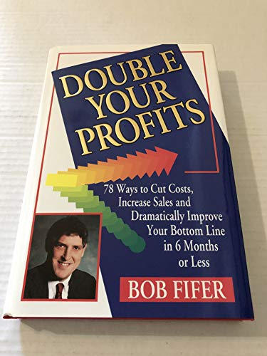 9780963688804: Double Your Profits in 6 Months or Less