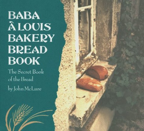 Baba a Louis Bakery Bread Book: The Secret Book of the Bread