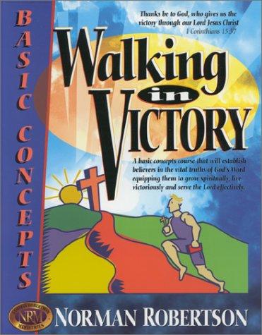9780963689832: Walking in Victory (Believer's School of Training)