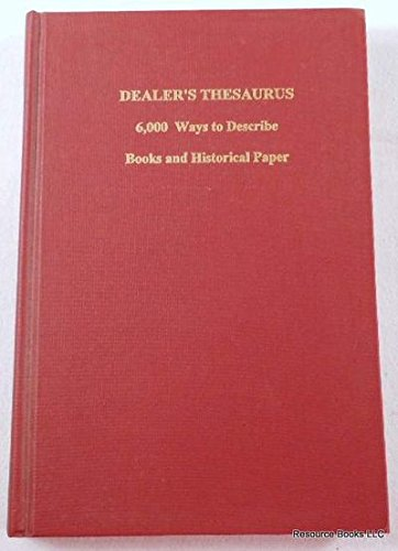 Dealer's Thesaurus: 6,000 Ways to Describe Books & Historical Paper: Vigeant, Lynn