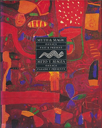 Myth and Magic: Oaxaca Past and Present,: Mary Jane Gagnier