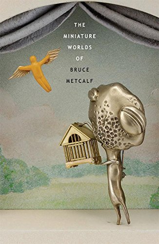 9780963692283: The Miniature Worlds of Bruce Metcalf