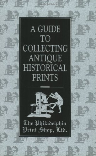 A Guide To Collecting Antique Historical Prints: Lane, Christopher W.,