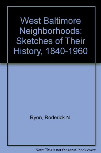 9780963693006: West Baltimore Neighborhoods: Sketches of Their History, 1840-1960