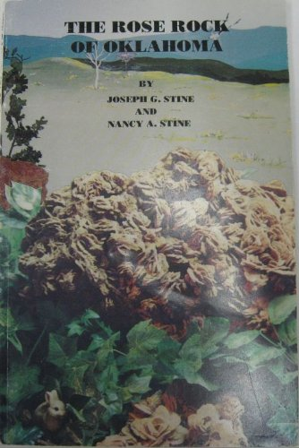 The Rose Rock of Oklahoma: Stine, Joseph G. And Nancy A.
