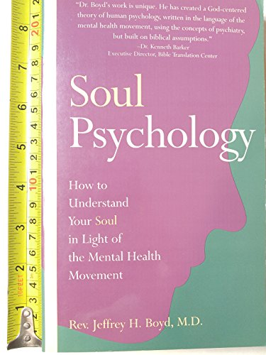 9780963699060: Soul Psychology: How to Understand Your Soul in Light of the Mental Health Movement