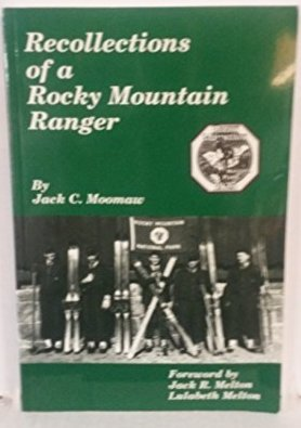 9780963699718: Recollections of a Rocky Mountain ranger by Jack C. Moomaw