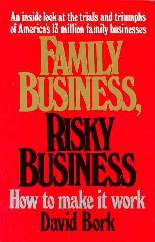 9780963702807: Family Business, Risky Business: How to Make It Work