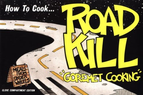 How to Cook Roadkill: Marcou, Richard