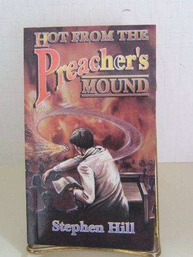 9780963709028: Hot from the preacher's mound