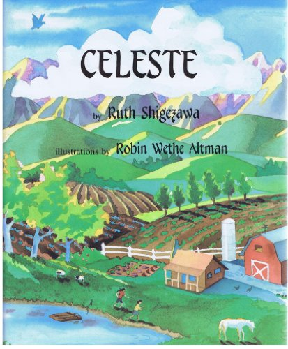 Celeste: Ruth Shigezawa, Illustrated by Robin Wethe Altman