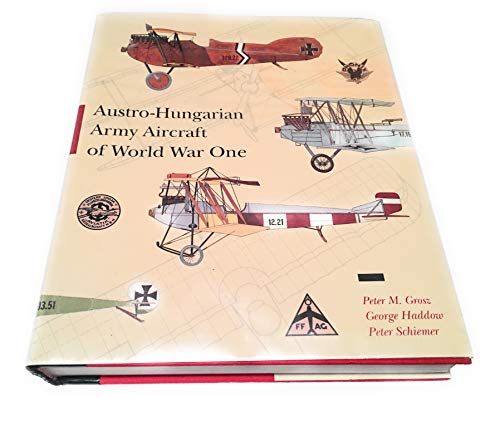 9780963711007: Austro-Hungarian Army Aircraft of World War One