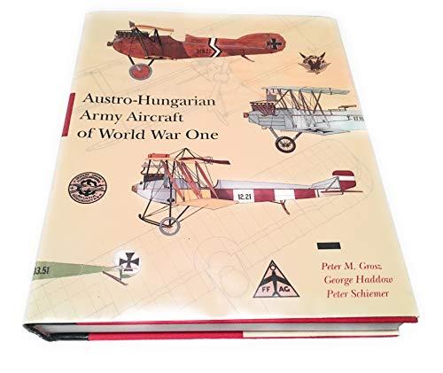 Austro-Hungarian Army Aircraft of World War One: Grosz, Peter M.